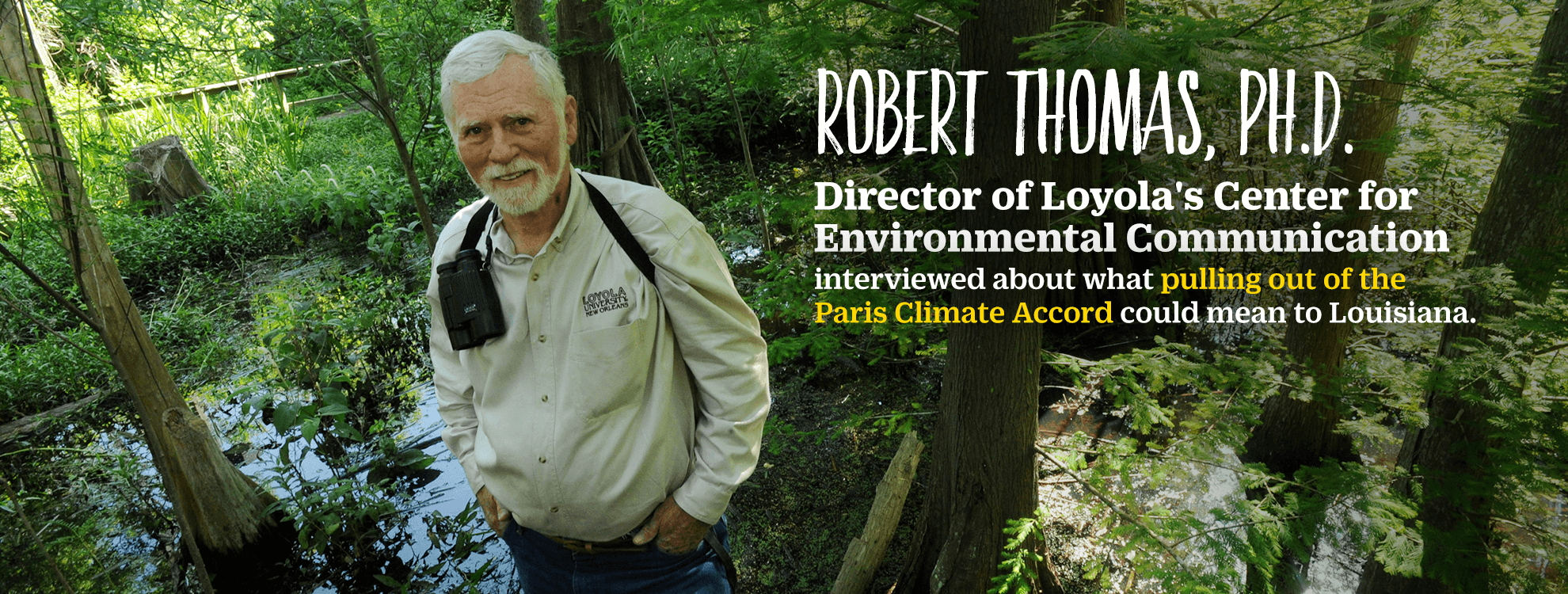 Dr. Robert Thomas, Ph.D. interviewed about what pulling out of the Paris Climate Accord could mean to Louisiana - Loyola University New Orleans