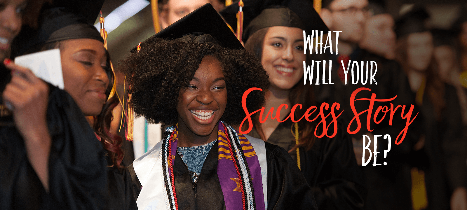 What will your success story be?